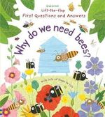 Lift-The-Flap First Questions And Answers:Why Do We Need Bees? 為什麼需要蜜蜂呢? 精裝硬頁翻翻操作書