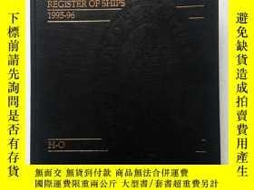 二手書博民逛書店REGISTER罕見OF SHIPS 船舶錄 1995—96(精裝、12開、厚冊)Y11016 REGISTE