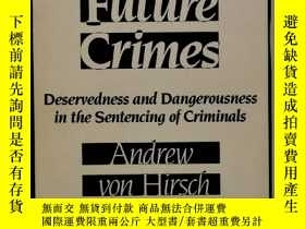 二手書博民逛書店論犯罪量刑罕見Past or Future Crimes: Deservedness and Dangerousn
