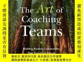 二手書博民逛書店The罕見Art of Coaching Teams: Building Resilient Communitie