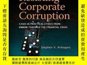 二手書博民逛書店Resisting罕見Corporate Corruption: Cases in Practical Ethic