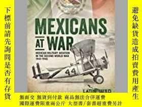 二手書博民逛書店Mexicans罕見at War (damaged)-戰爭中的墨西哥人(受損)Y414958 出版202