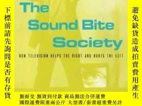 二手書博民逛書店The罕見Sound Bite SocietyY255562 Jeffrey Scheuer Routledg