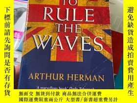 二手書博民逛書店To罕見Rule the Waves: How the British Navy Shaped the Moder