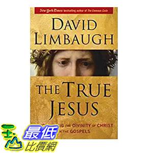 [106美國直購] 2017美國暢銷書 The True Jesus:Uncovering the Divinity of Christ in the Gospels