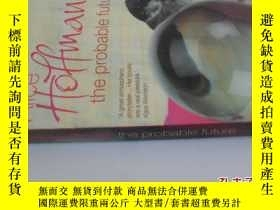 二手書博民逛書店英文原版罕見THE PROBABLE FUTUREY7215 ALICE HOFFMAN 出版2003