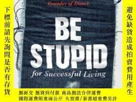 二手書博民逛書店Be罕見Stupid-做傻事Y436638 Renzo Rosso Rizzoli Internati...