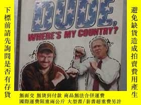 二手書博民逛書店英文原版罕見Dude, Where s My Country?