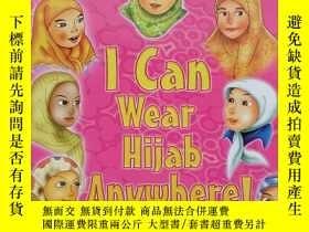二手書博民逛書店I罕見Can Wear Hijab Anywhere! 我可以在