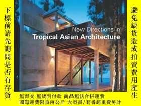二手書博民逛書店New罕見Directions In Tropical Asian ArchitectureY255562 G