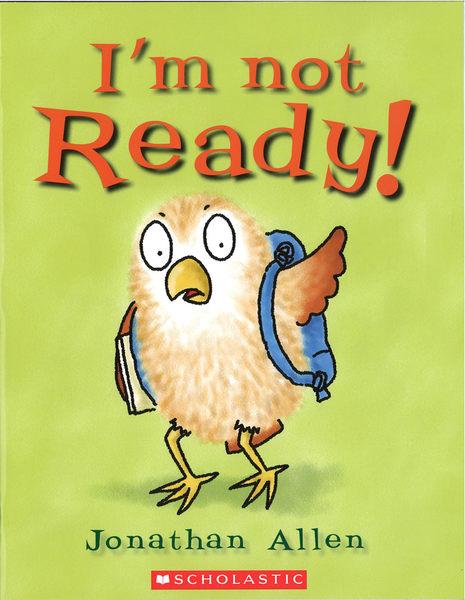 【麥克書店】I'M NOT READY/ 平裝繪本《主題: 上學去 Goes to School》