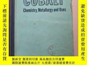 二手書博民逛書店COBALT罕見chemistry, Metallurgy and Uses鈷化學、冶金學與應用(英文版)館藏