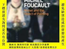 二手書博民逛書店Manet罕見And The Object Of PaintingY255562 Michael Foucau
