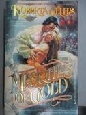 【書寶二手書T8/原文小說_MKZ】Masques of Gold_Roberta Gellis
