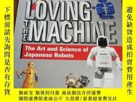 二手書博民逛書店Loving罕見the Machine: The Art and