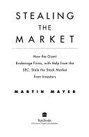 二手書 Stealing The Market: How The Great Brokerage Firms With Help From Sec, Stole The Stock Mkt From R2Y 0465053629