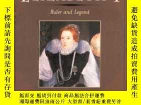 二手書博民逛書店Elizabeth罕見I: Ruler And LegendY2