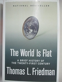 【書寶二手書T8/大學社科_J62】The World Is Flat_Thomas L.Friedman