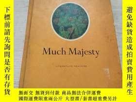 二手書博民逛書店陛下罕見Much Majesty:(外文)Y212829