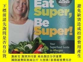 二手書博民逛書店Eat罕見Super, Be SuperY19139 Ann B