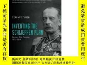 二手書博民逛書店Inventing罕見The Schlieffen PlanY256260 Terence Zuber Oxf
