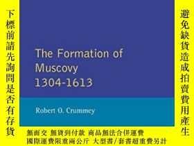 二手書博民逛書店The罕見Formation Of Muscovy 1304-1613Y256260 Robert O. Cr