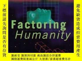 二手書博民逛書店Factoring罕見HumanityY256260 Robert J. Sawyer Orb Books