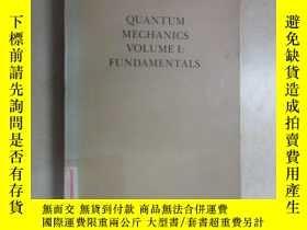 二手書博民逛書店英文書罕見QUANTUM MECHANICS(VOLUME 1:FUNDAMNTALS) 共494頁Y1596
