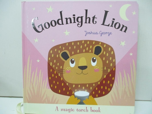 【書寶二手書T4/少年童書_DZD】Goodnight Lion : a magic torch book_Joshua George