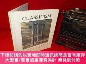 二手書博民逛書店Classicism罕見is Not a Style-古典主義不是一種風格Y414958 Demetri Po