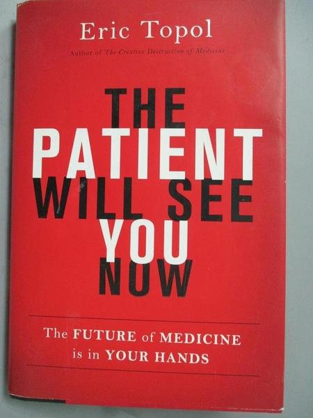 【書寶二手書T5/養生_QJF】The Patient Will See You Now: The Future of