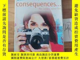 二手書博民逛書店Consequences罕見the camera never liesY246207