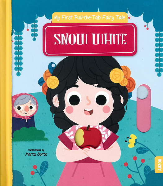 My First Pull-The-Tab Fairy Tale:Snow White 白雪公主 推拉硬頁書