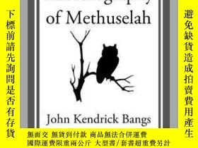 二手書博民逛書店The罕見Autobiography of MethuselahY410016 John Kendrick B