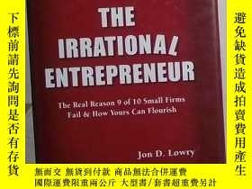 二手書博民逛書店英文原版罕見The Irrational Entrepreneu