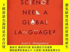 二手書博民逛書店Does罕見Science Need A Global Language?Y256260 Scott L. M
