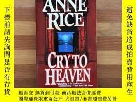 二手書博民逛書店Cry罕見to HeavenY358478 Anne Rice Ballantine Books 出版199