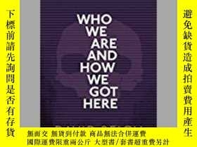 二手書博民逛書店Who罕見We Are And How We Got HereY364153 David Reich Oup