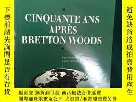 二手書博民逛書店Cinquante罕見ans Après Bretton Woo