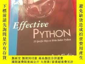 二手書博民逛書店Effective罕見Python:59 Specific Wa