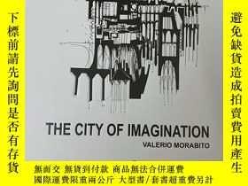 二手書博民逛書店THE罕見CITY OF IMAGINATION VALERIO MORABITO 想象力之城莫拉比托Y366