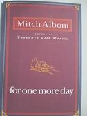 【書寶二手書T2/原文小說_HYN】For One More Day_Albom, Mitch