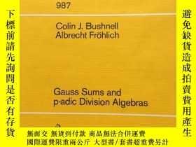 二手書博民逛書店罕見Gauss Sums and p-adic Division Algebras (Lecture Notes