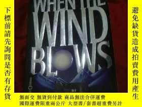 二手書博民逛書店WHEN罕見THE WIND BLOWS,英文原版,32開Y17