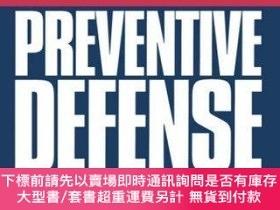 二手書博民逛書店Preventive罕見Defense: A New Security Strategy for America-