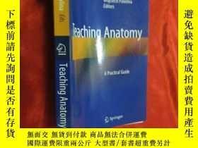 二手書博民逛書店Teaching罕見Anatomy: A Practical Guide ( 16開 ) 【詳見圖】Y5460