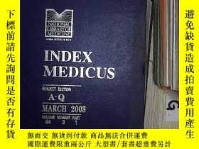 二手書博民逛書店INDEX罕見MEDICUS MARCH 2003 VOLUME 44 NUMBER 3 PART1 醫學索引20
