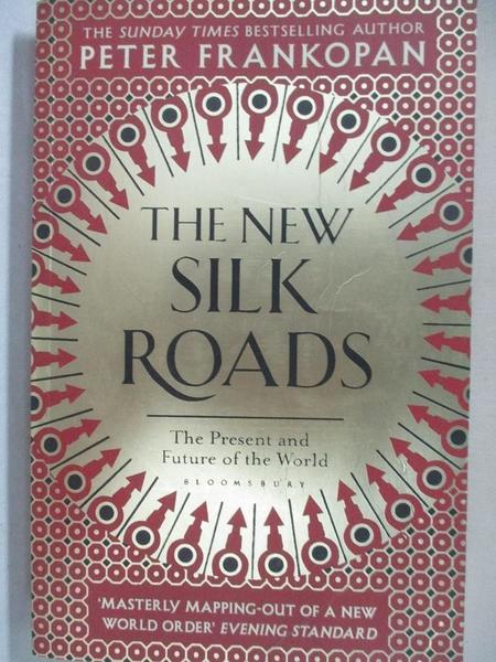 【書寶二手書T3/政治_HSW】The New Silk Roads: The Present and Future of the World_Peter Frankopan