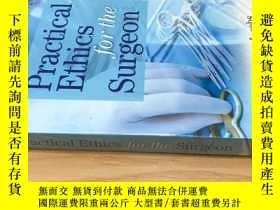 二手書博民逛書店Practical罕見Ethics for the Surgeon 外科醫師的實踐理論Y20113 見圖 見圖
