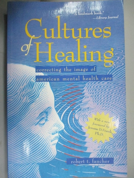【書寶二手書T8/心理_KOB】Cultures Of Healing-Correcting The Image Of American Mental Health Care_Robert T. Fancher